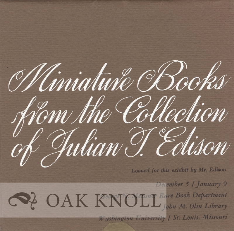 MINIATURE BOOKS FROM THE COLLECTION OF JULIAN T  EDISON on Oak Knoll