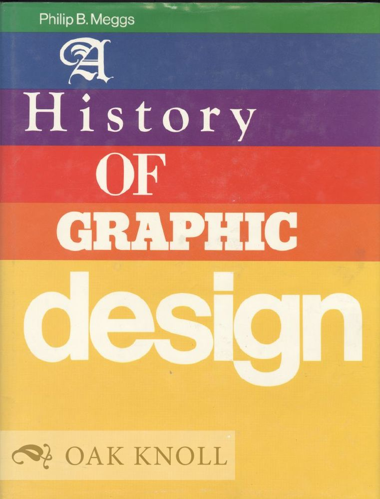 meggs history of graphic design Meggs' history of graphic design by philip b meggs and alston w purvis available in hardcover on powellscom, also read synopsis and reviews meggs' history of graphic design is the unrivaled, comprehensive reference tool for graphic.