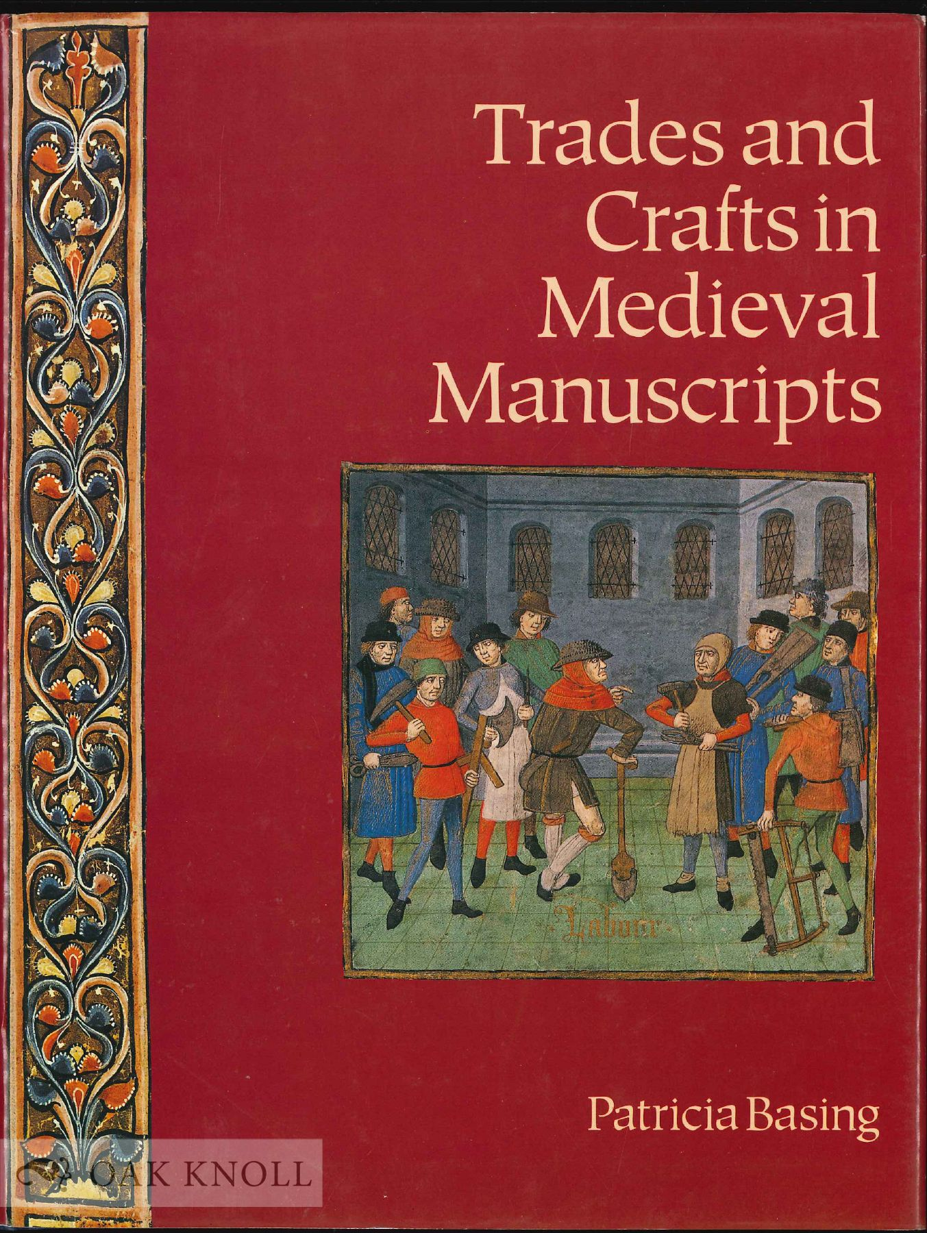 TRADES AND CRAFTS IN MEDIEVAL MANUSCRIPTS by Patricia Basing on Oak Knoll