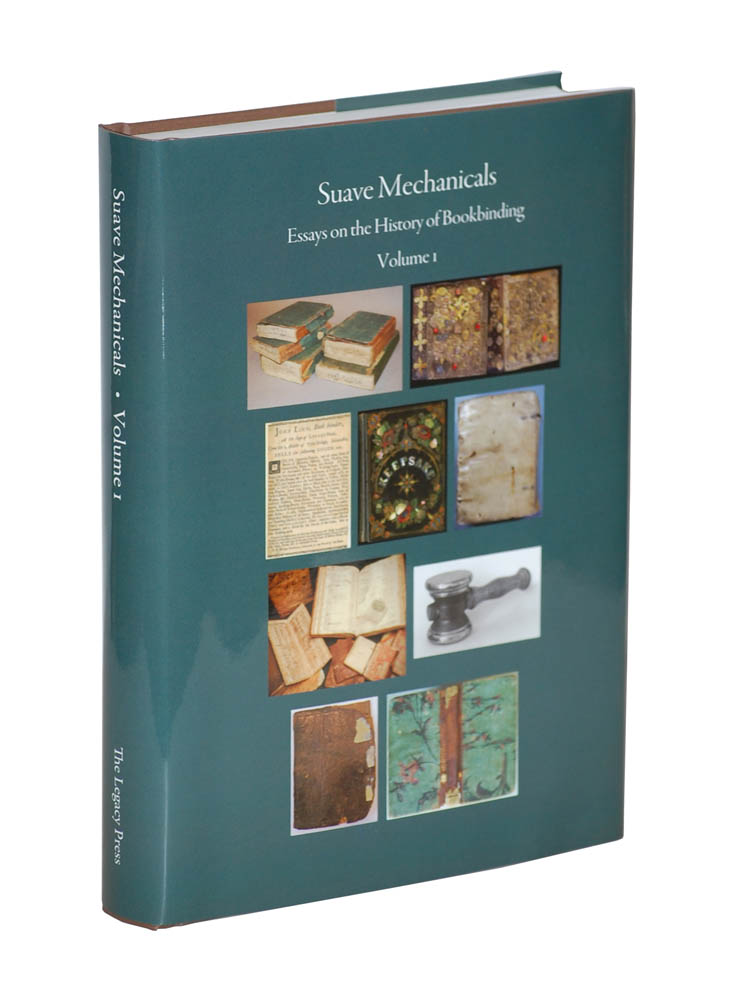 suave mechanicals essays on the history of bookbinding volume  suave mechanicals essays on the history of bookbinding volume 1