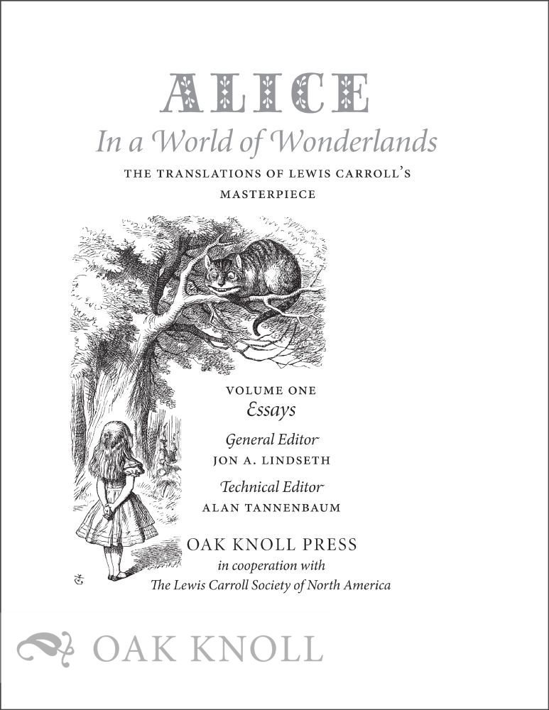 ALICE IN A WORLD OF WONDERLANDS: THE TRANSLATIONS OF LEWIS CARROLL'S  MASTERPIECE by Jon A  Lindseth, Alan Tannenbaum, general, technical on Oak  Knoll