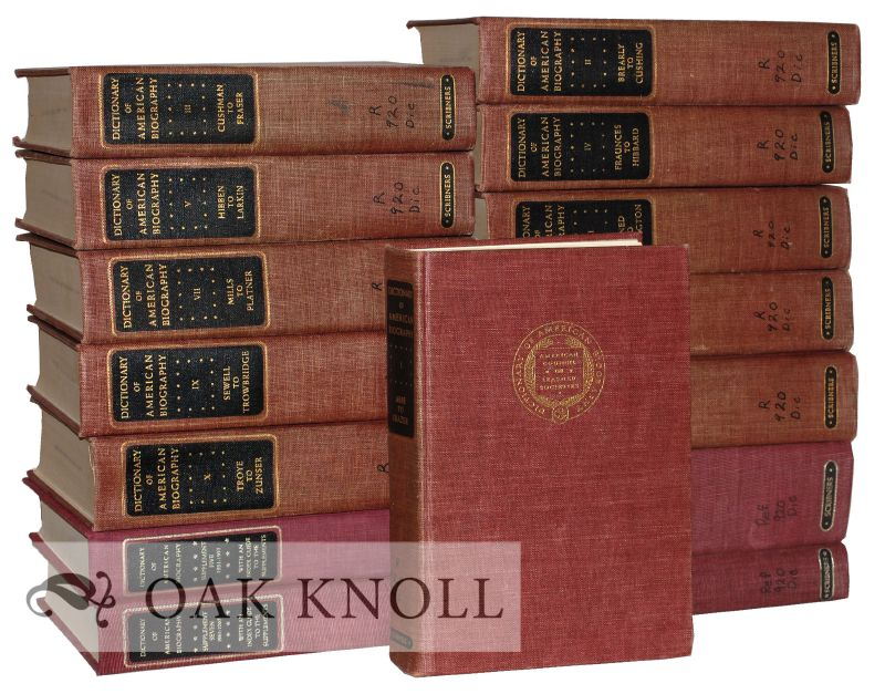 DICTIONARY OF AMERICAN BIOGRAPHY  With SUPPLEMENTS 1-7 on Oak Knoll