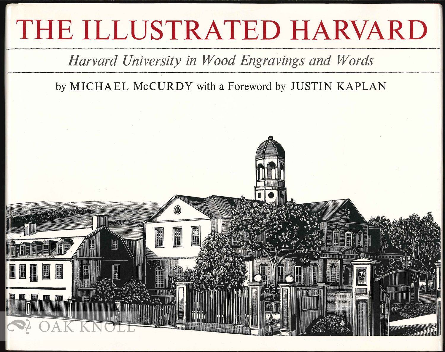 THE ILLUSTRATED HARVARD, HARVARD UNIVERSITY IN WOOD ENGRAVINGS AND WORDS by  Michael McCurdy on Oak Knoll