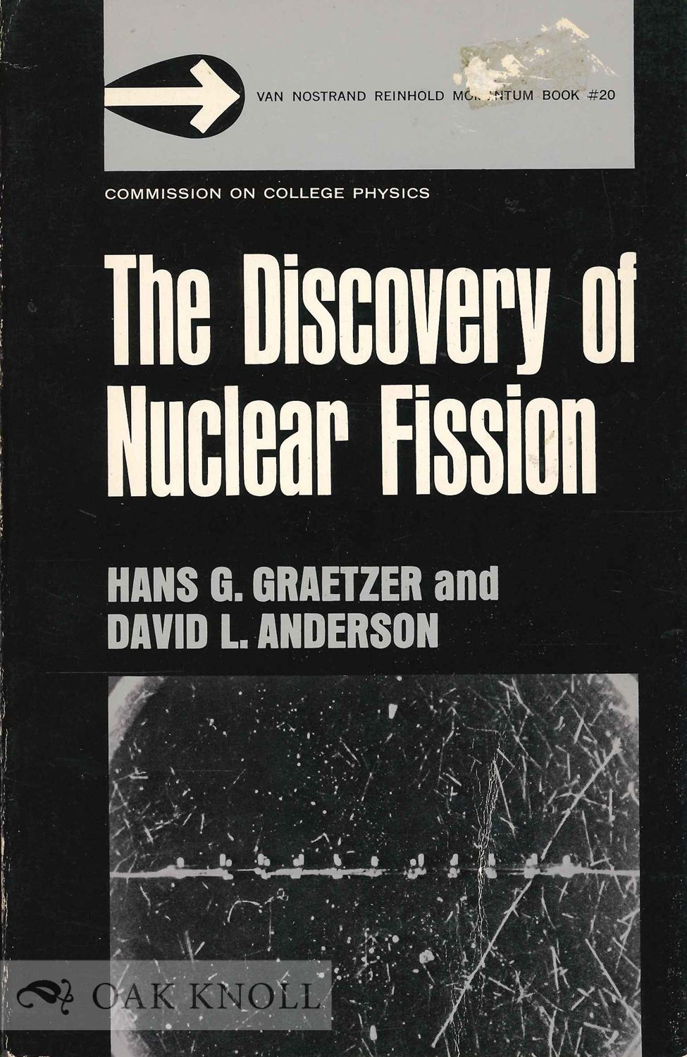 THE DISCOVERY OF NUCLEAR FISSION: A DOCUMENTARY HISTORY by Hans G   Graetzer, David L  Anderson on Oak Knoll