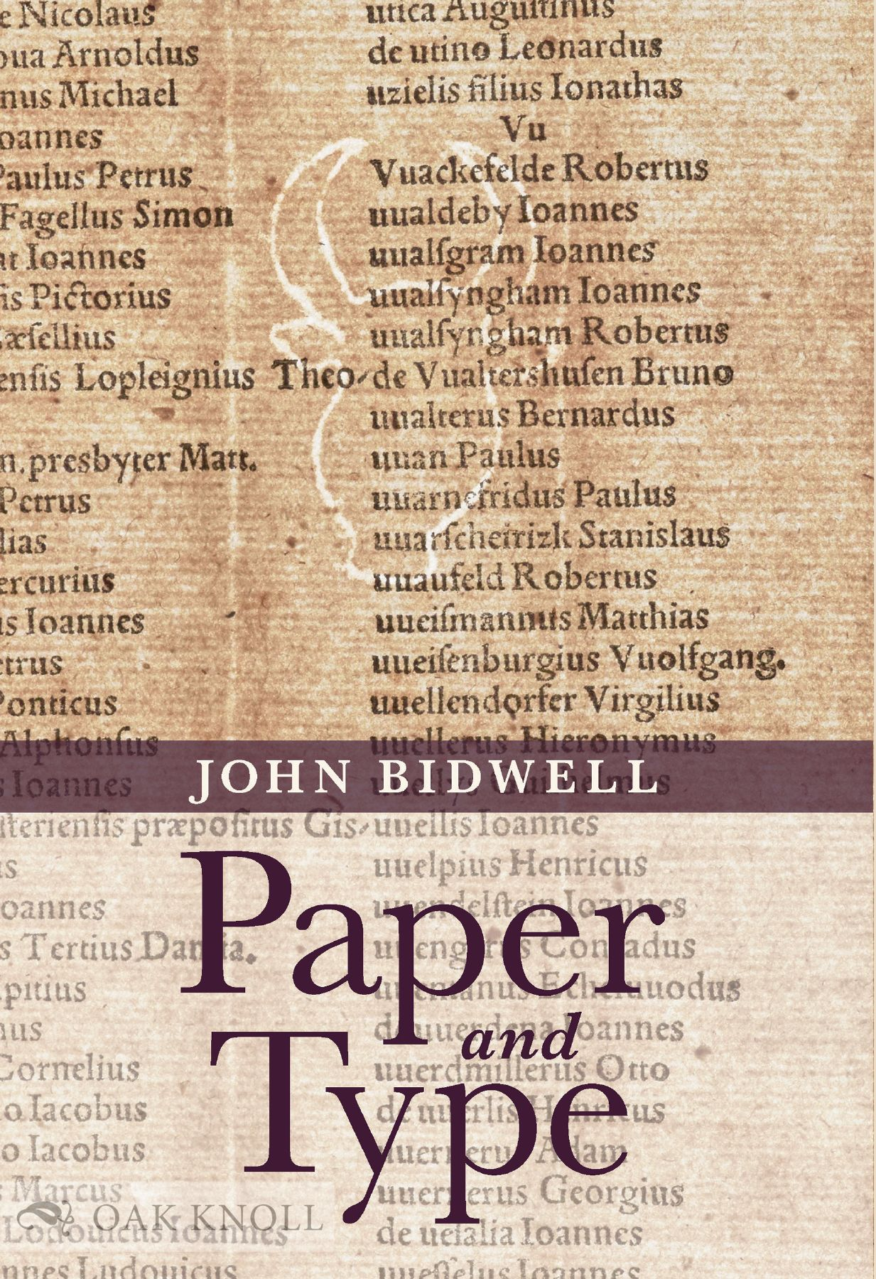 Paper And Type Bibliographical Essays John Bidwell