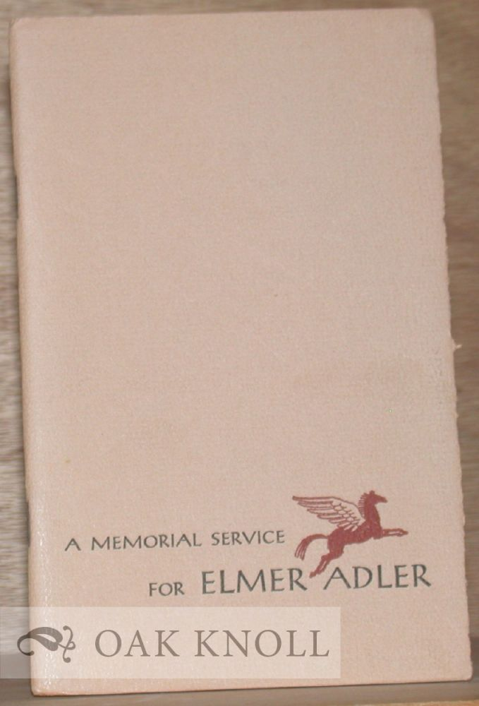 A MEMORIAL SERVICE FOR ELMER ADLER HELD JANUARY 26, 1962, TEMPLE B'RITH KODESHG, ROCHESTER, NEW YORK.