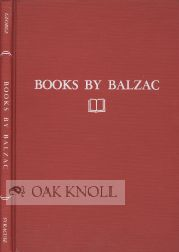 BOOKS BY BALZAC A CHECKLIST OF BOOKS BY HONORE DE BALZAC. Albert J. George.