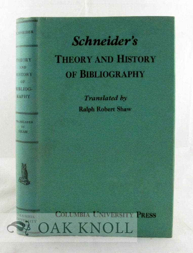THEORY AND HISTORY OF BIBLIOGRAPHY. Georg Schneider.