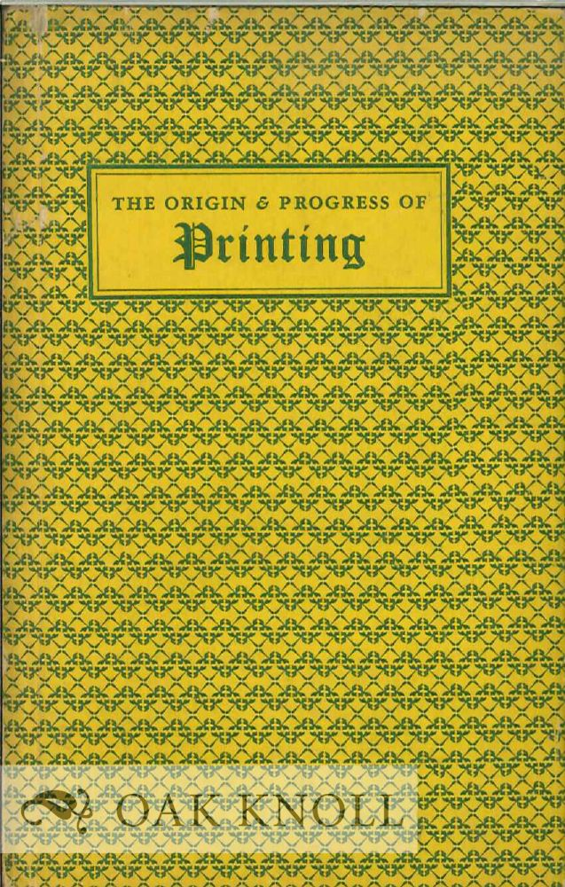 ORIGIN AND PROGRESS OF PRINTING A LECTURE DELIVERED AT TWICKENHAM, APRIL 8TH, AND REPEATED BY DESIRE AT RICHMOND, APRIL 21ST, 1857. Henry G. Bohn.