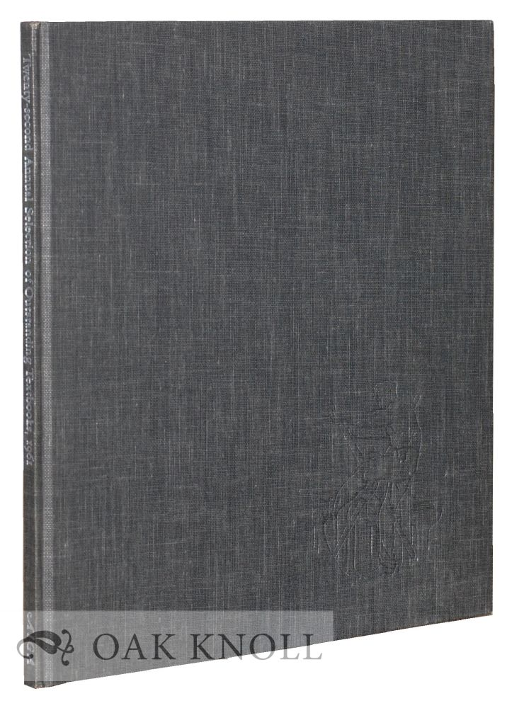 ANNUAL SELECTION OF OUTSTANDING TEXTBOOKS PRESENTED BY THE TEXTBOOK CLINIC OF THE AMERICAN INSTITUTE OF GRAPHIC ARTS.