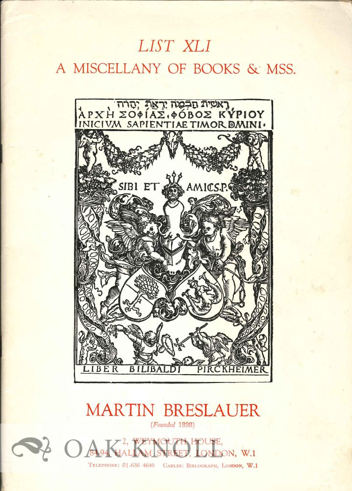 LIST XLI; A MISCELLANY OF BOOKS AND MSS. Martin Breslauer.