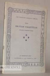 THE BRITISH TRADITION ILLUSTRATED IN HISTORICAL DOCUMENTS, AUTOGRAPH AND ILLUMINATED MANUSCRIPTS, DRAWINGS AND PRINTED BOOKS..