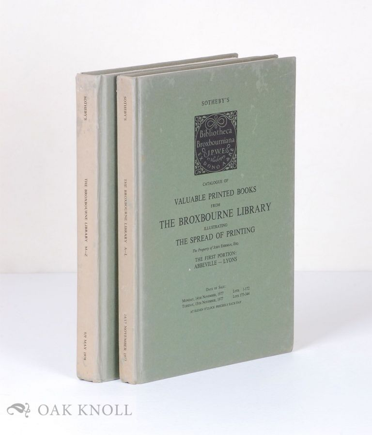 CATALOGUE OF VALUABLE PRINTED BOOKS FROM THE BROXBOURNE LIBRARY ILLUSTRATING THE SPREAD OF PRINTING, THE PROPERTY OF JOHN EHRMAN, ESQ.
