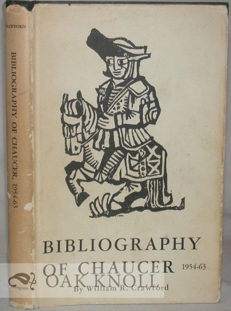 BIBLIOGRAPHY OF CHAUCER 1954-1963. William R. Crawford.