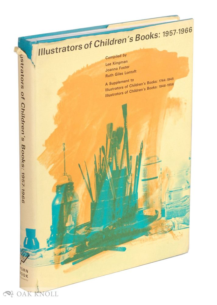 ILLUSTRATORS OF CHILDREN'S BOOKS, 1957-1966. Lee Kingman, Joanna Foster, Ruth Giles Lontoft.