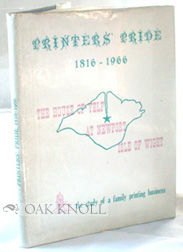 PRINTERS' PRIDE, THE HOUSE OF YELF AT NEWPORT ISLE OF WIGHT,1816-1966. A. N. Daish.