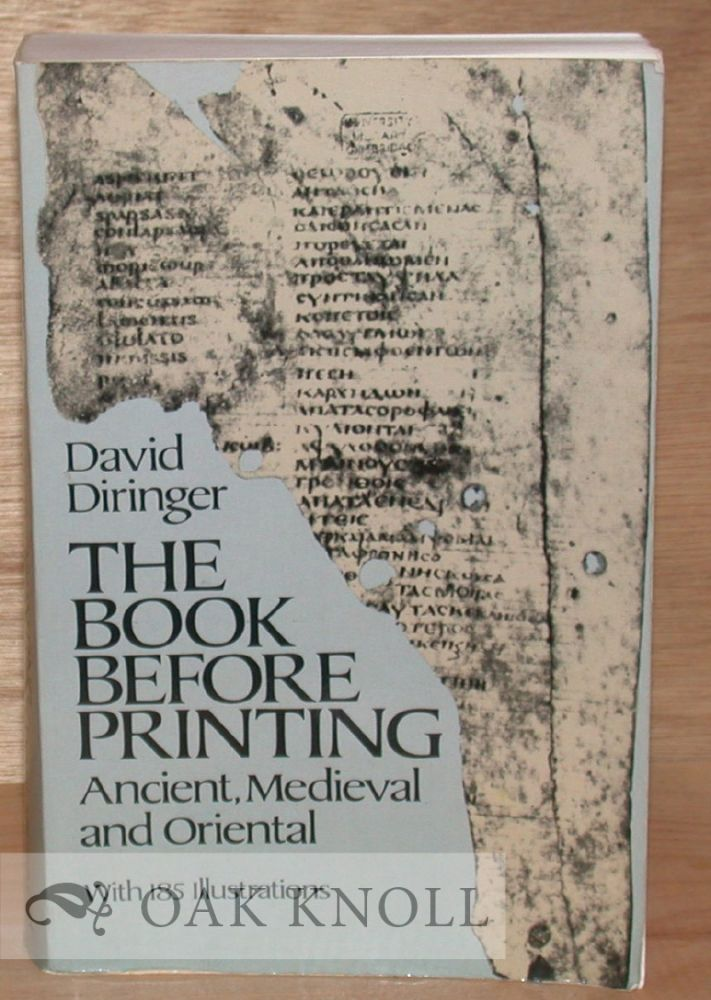 THE BOOK BEFORE PRINTING ANCIENT, MEDIEVAL AND ORIENTAL. David Diringer.