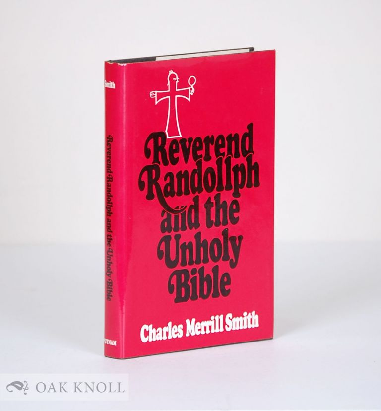 REVEREND RANDOLLPH AND THE UNHOLY BIBLE. Charles Merrill Smith.