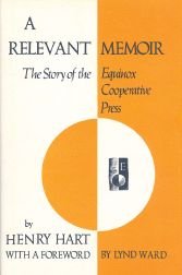 RELEVANT MEMOIR, THE STORY OF THE EQUINOX COOPERATIVE PRESS. Henry Hart.
