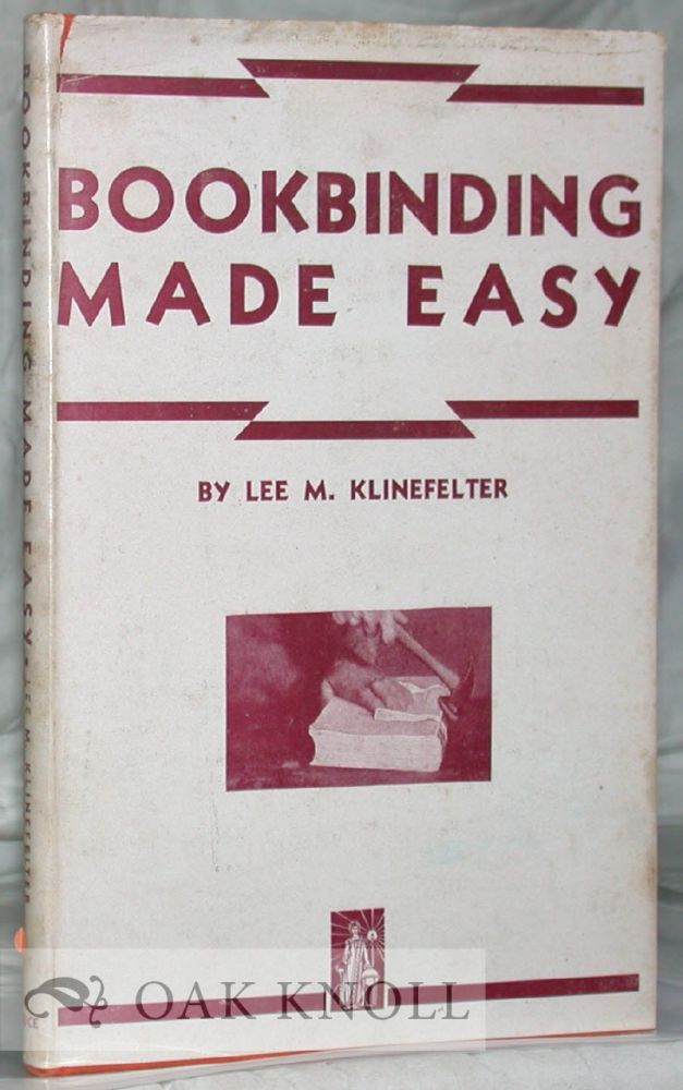 BOOKBINDING MADE EASY. Lee M. Klinefelter.