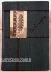 PRACTICAL BOOKBINDING, A TEXT-BOOK. W. B. Pearce.