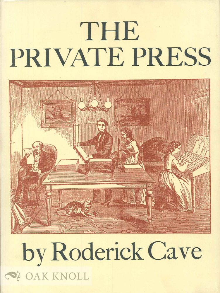 THE PRIVATE PRESS. Roderick Cave.