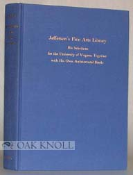 JEFFERSON'S FINE ARTS LIBRARY. William Bainter O'Neal.