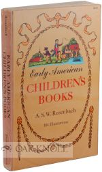 EARLY AMERICAN CHILDREN'S BOOKS. A. S. W. Rosenbach.