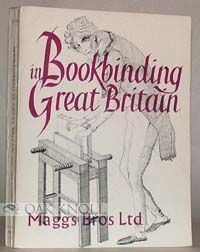 BOOKBINDING IN GREAT BRITAIN, SIXTEENTH TO THE TWENTIETH CENTURY. Maggs 966.