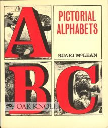 PICTORIAL ALPHABETS SELECTED AND INTRODUCED BY RUARI McLEAN. Ruari McLean.