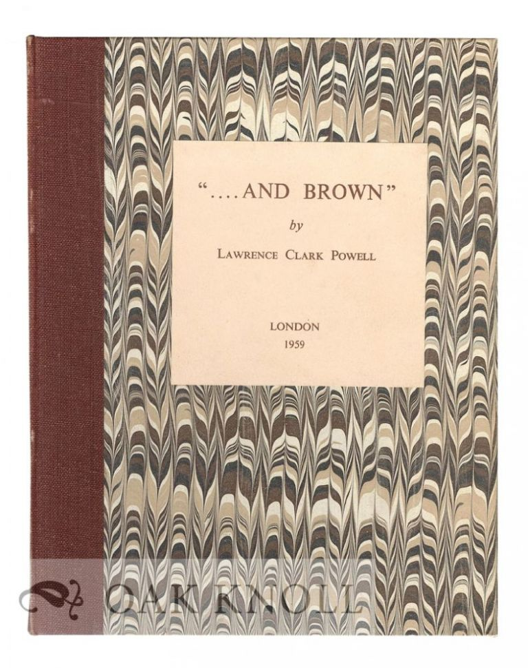 AND BROWN, A CHRONICLE OF B.F. STEVENS & BROWN. Lawrence Clark Powell.