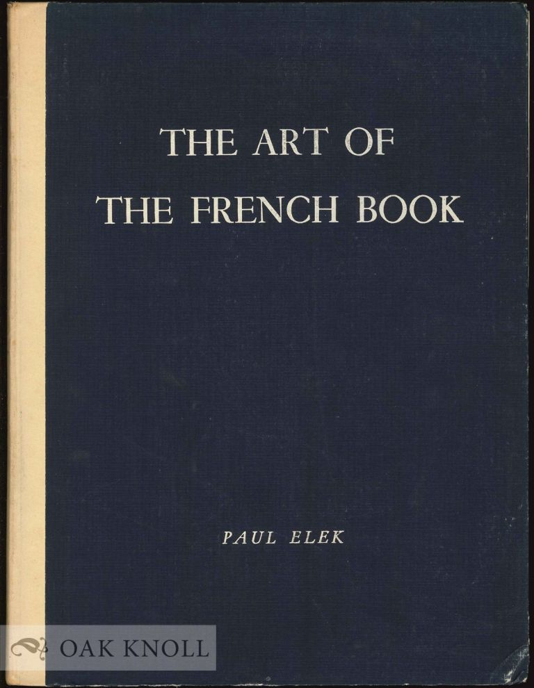 THE ART OF THE FRENCH BOOK, FROM EARLY MANUSCRIPTS TO THE PRESENT TIME. Andre Lejard.