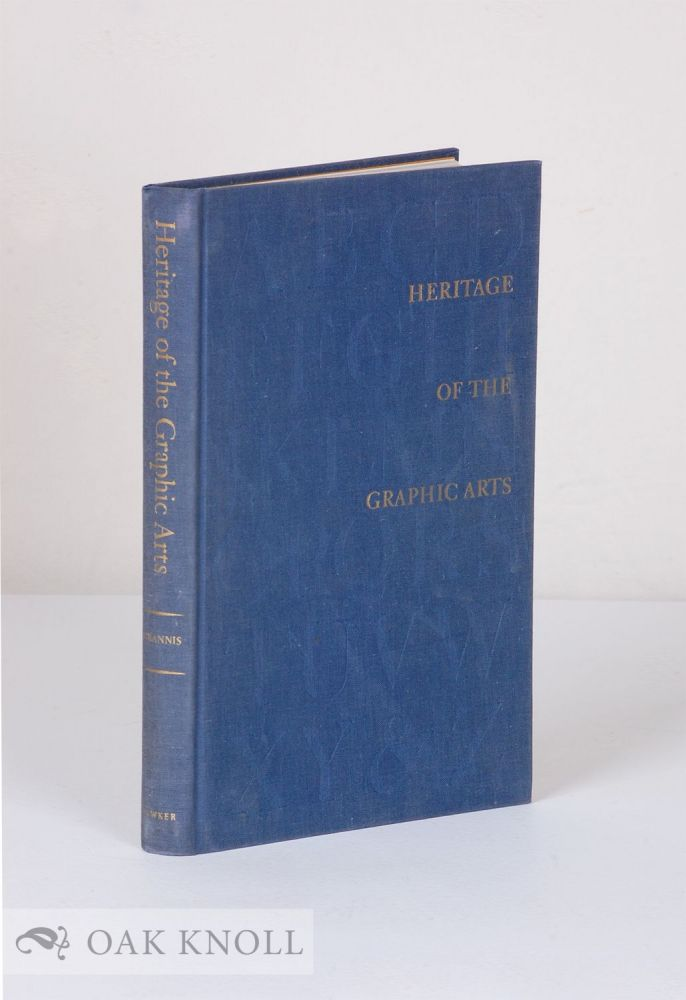 HERITAGE OF THE GRAPHIC ARTS. A SELECTION OF LECTURES DELIVERED ... UNDER THE DIRECTION OF DR. ROBERT L. LESLIE. Chandler B. Grannis.