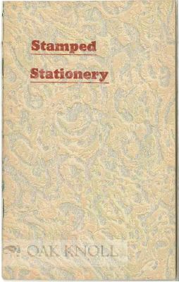 STAMPED STATIONERY, A BOOK OF VALUABLE SUGGESTIONS POINTING THE WAY TO BETTER PROFITS FROM THE PRINTING PRESS. John C. Kunzog.