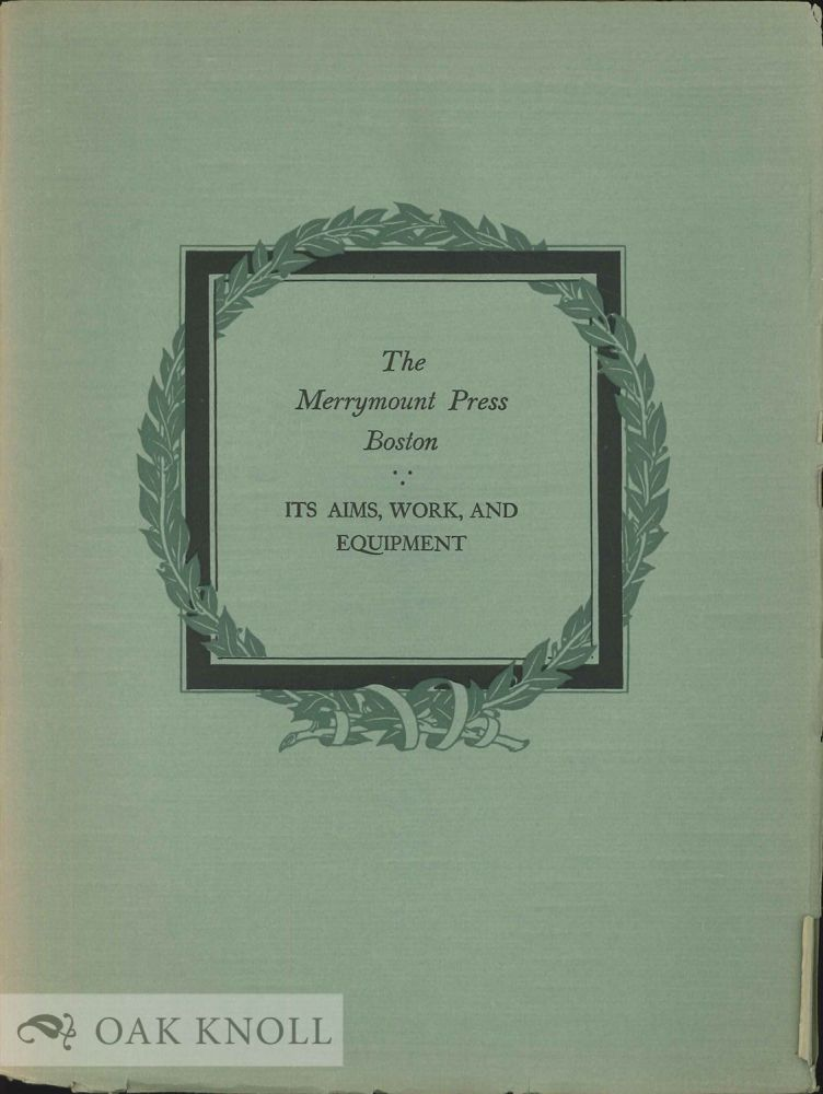 MERRYMOUNT PRESS, BOSTON; ITS AIMS, WORK, AND EQUIPMENT