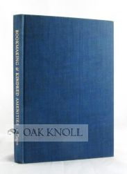 BOOKMAKING & KINDRED AMENITIES, BEING A COLLECTION OF ESSAYS BY BEATRICE WARDE, RICHARD ELLIS, CARL PURINGTON ROLLINS. Earl Schenck Miers, Richard Ellis.