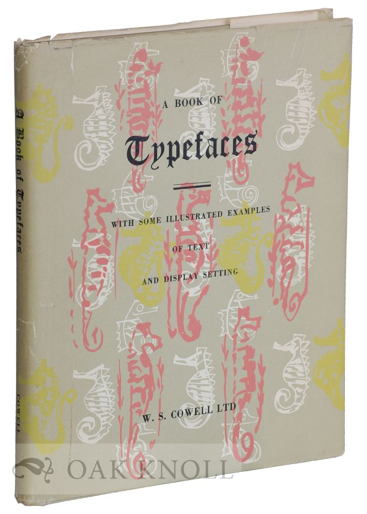 A BOOK OF TYPEFACES, WITH SOME ILLUSTRATED EXAMPLES OF TEXT AND DISPLAY SETTING. Cowell.