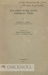 THE FIRST WORK WITH AMERICAN TYPES. Lawrence C. Wroth.