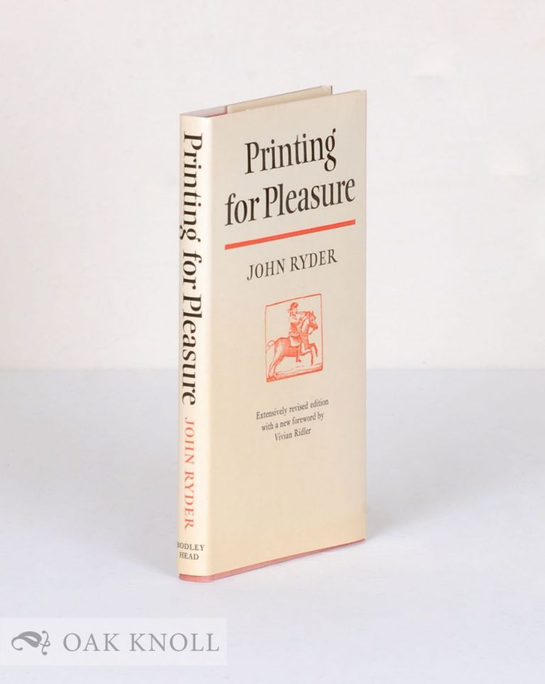 PRINTING FOR PLEASURE, A PRACTICAL GUIDE FOR AMATEURS. John Ryder.