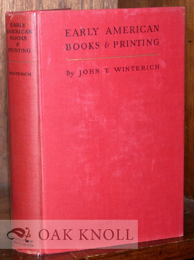 EARLY AMERICAN BOOKS & PRINTING. John T. Winterich.