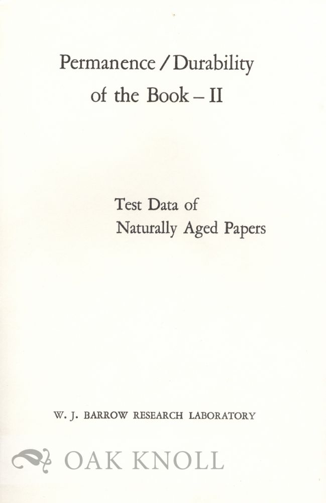 PERMANENCE - DURABILITY OF THE BOOK - II. TEST DATA OF NATURALLY AGED PAPERS.