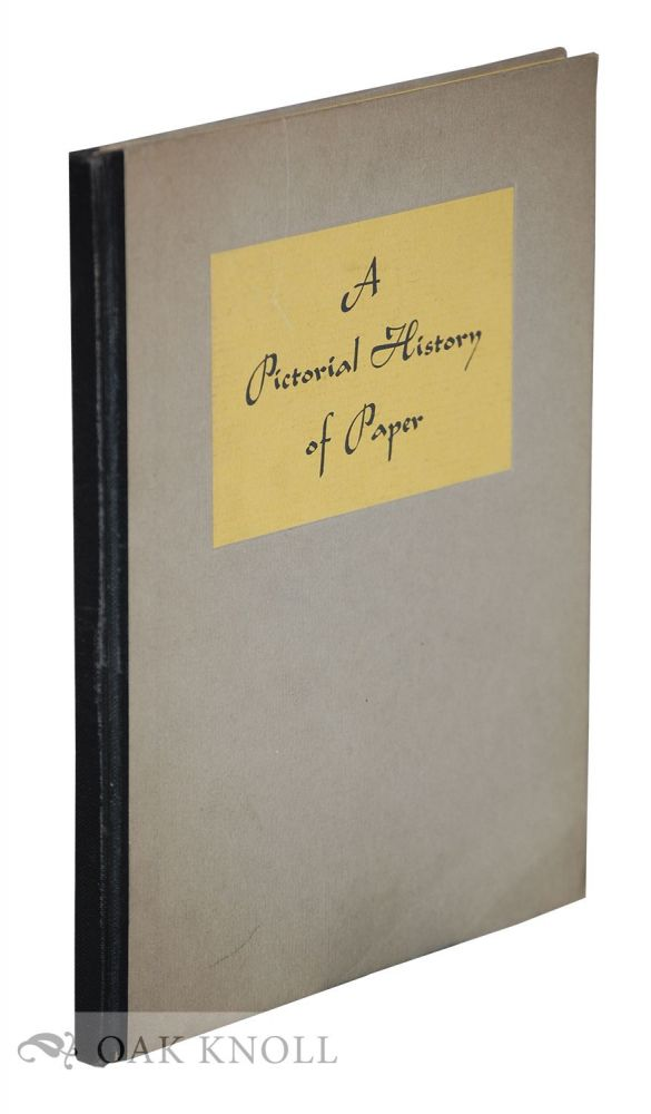 PICTORIAL HISTORY OF PAPER Illustrated by Robert Greco. Stephen Goerl.