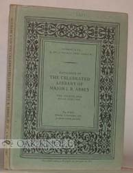 CATALOGUE OF THE CELEBRATED LIBRARY, THE PROPERTY OF MAJOR J.R. ABBEY, THE FOURTH AND FINAL PORTION.