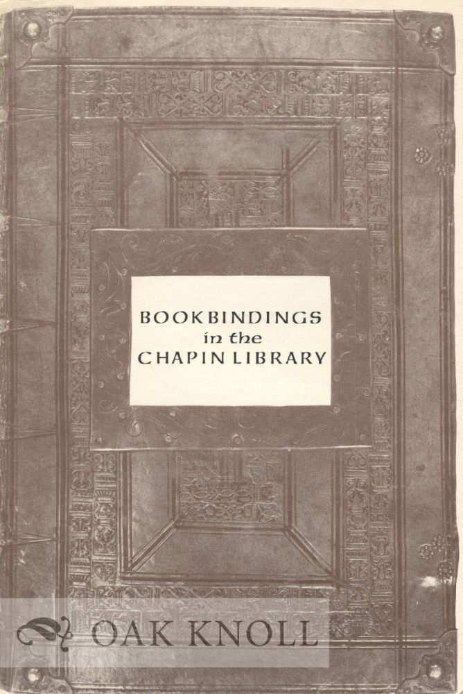 BOOKBINDINGS IN THE CHAPIN LIBRARY ON EXHIBIT MARCH 1-31, 1976.