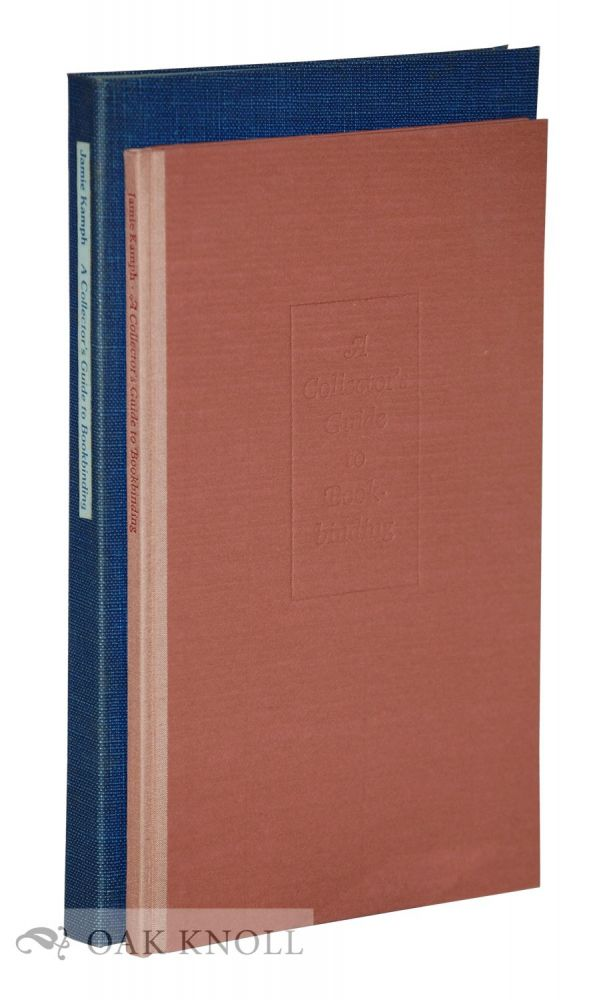 A COLLECTOR'S GUIDE TO BOOKBINDING. Jamie Kamph.