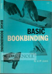 BASIC BOOKBINDING. A. W. Lewis.