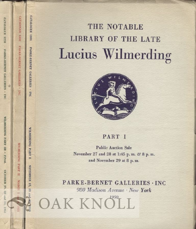 THE NOTABLE LIBRARY OF THE LATE LUCIUS WILMERDING.