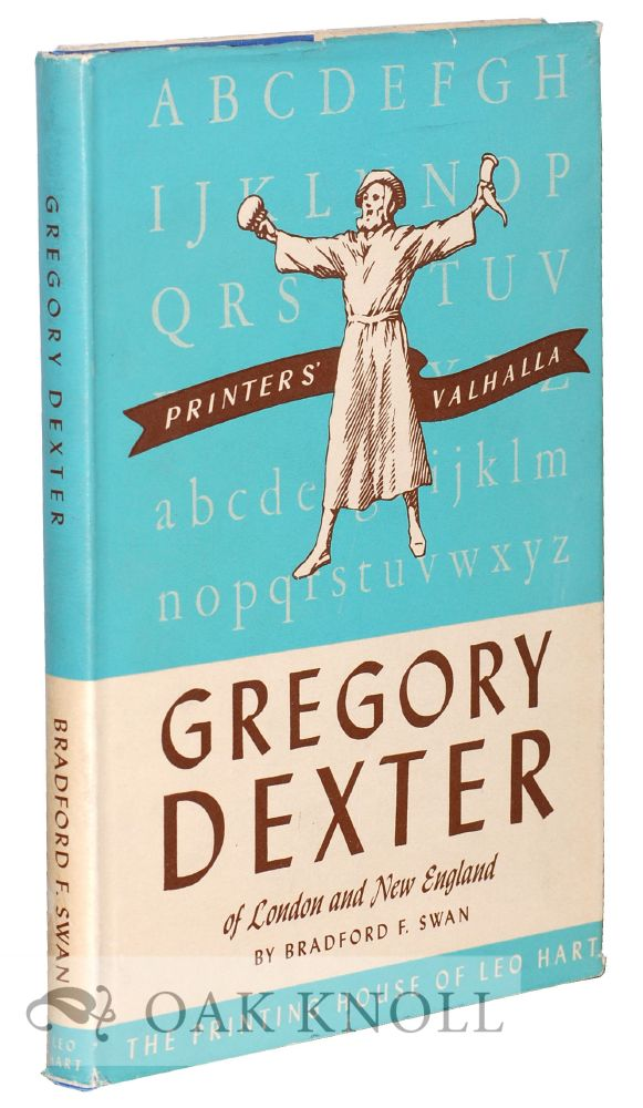 GREGORY DEXTER OF LONDON AND NEW ENGLAND, 1610-1700. Beadford F. Swan.