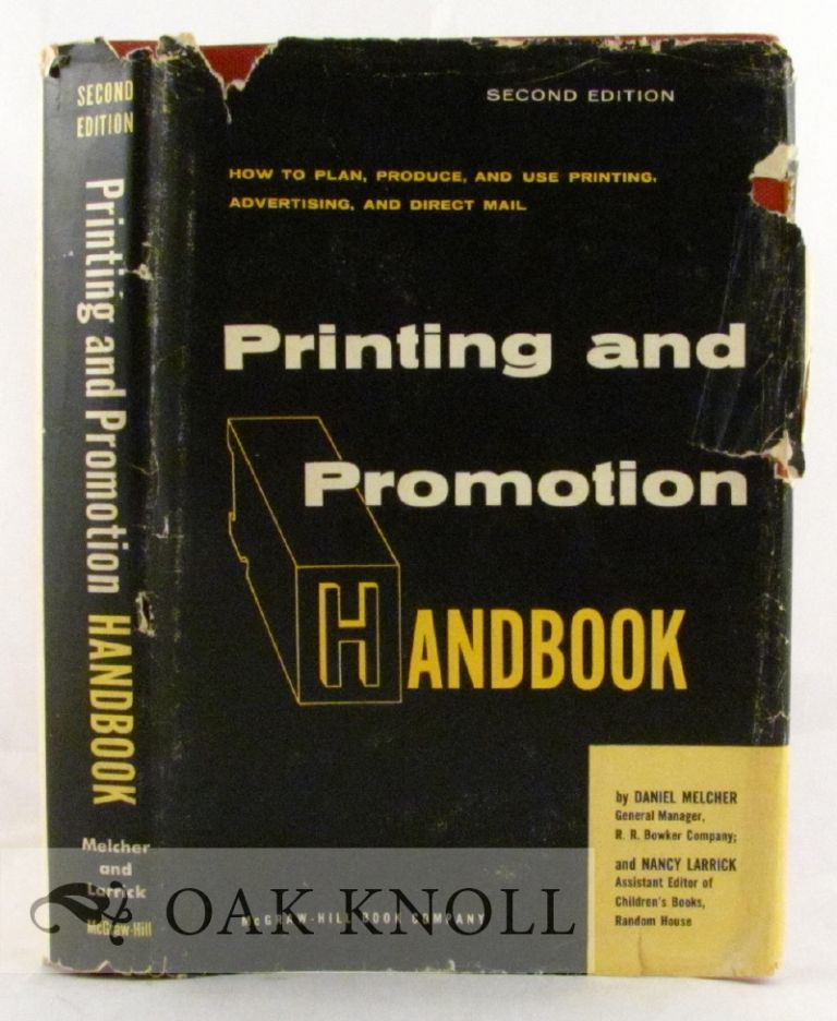 PRINTING AND PROMOTION HANDBOOK HOW TO PLAN, PRODUCE, AND USE PRINTING, ADVERTISING, AND DIRECT MAIL. Daniel Melcher, Nancy Larrick.