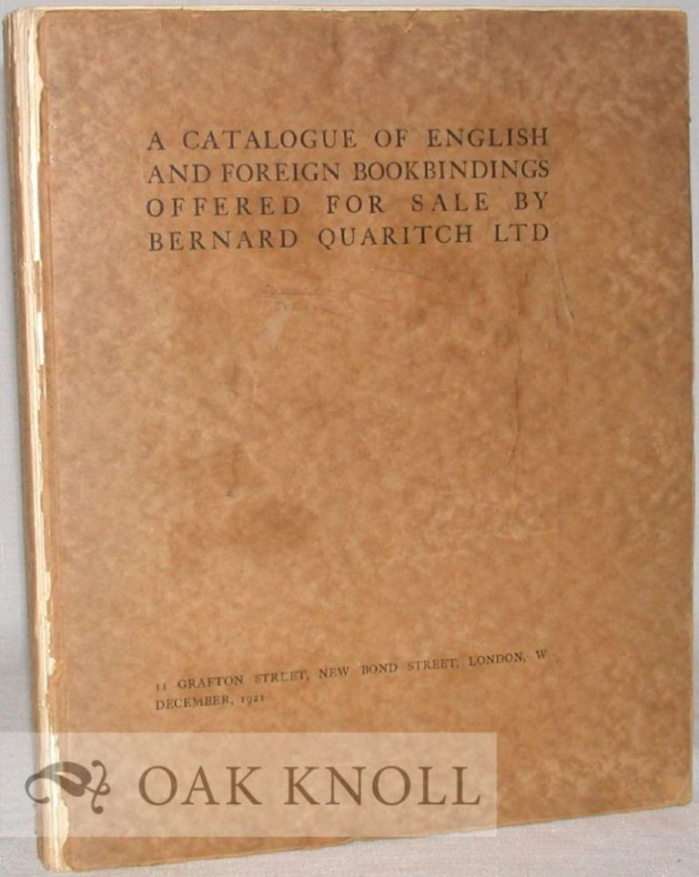 A CATALOGUE OF ENGLISH AND FOREIGN BOOKBINDINGS OFFERED FOR SALE BY BERNARD QUARITCH LTD.